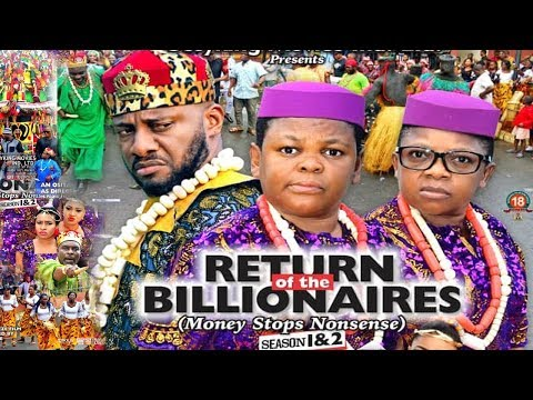 RETURN OF THE BILLIONAIRES 2 {NEW MOVIE}-YUL EDOCHIE|AKI&PAWPAW|2019 LATEST NIGERIAN NOLLYWOOD MOVIE