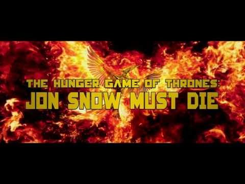 The Hunger Game of Thrones Jon Snow Must Die
