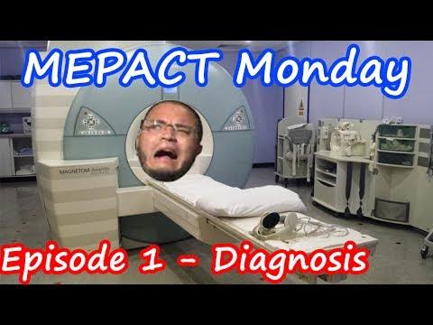 MEPACT Monday - Diagnosis (Episode 1) [REUPLOAD]