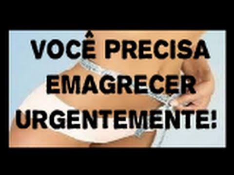 VOCÊ PRECISA EMAGRECER URGENTEMENTE