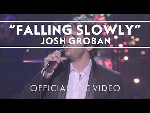 Josh Groban - Falling Slowly [Live]