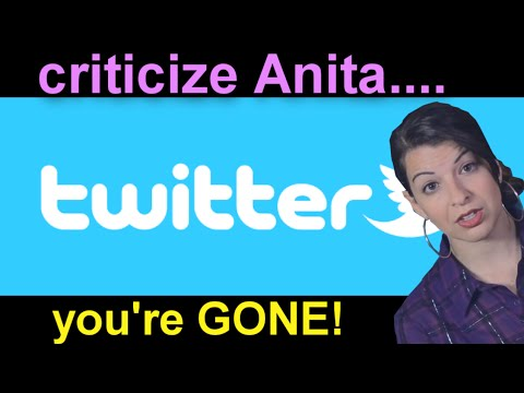 Twitter: Criticize Anita... you're GONE!