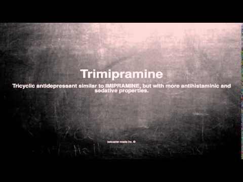 Medical vocabulary: What does Trimipramine mean