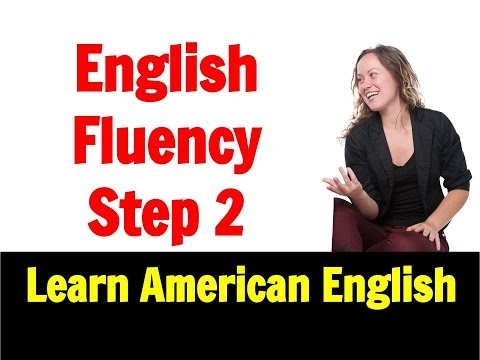 English Fluency Immersion! Go Natural English Lesson - Step 2