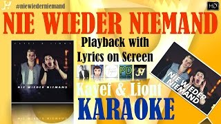 Nie Wieder Niemand (Kayef&Liont) - Karaoke (Lyrics On Screen Playback)