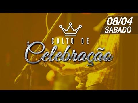 Culto de Celebração - 08/04/2017