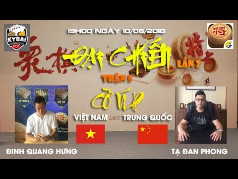 [Trận 5] Tạ Đan Phong vs Đinh Quang Hưng : Đại chiến cờ úp online Việt Trung lần 2 năm 2018