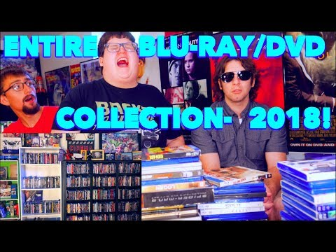 MY ENTIRE BLU-RAY/DVD COLLECTION | 2018