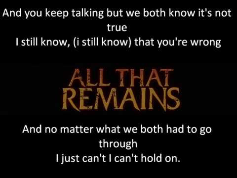 hold on lyrics - Copyright © All That Remains & Prosthetic/Razor & Tie All That Remains: What If I Was Nothing (PRO VIDEO) https://vimeo.com/54346810 This is the Font I used ...