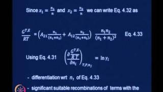 Mod-04 Lec-25 Activity Coefficient From Excess Pro.,Models For Activity Coefficient In Binary Sys..