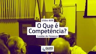 Vídeo #09 - O Que é Competência? - Gestão de Pessoas