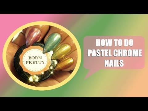 Uñas decoradas - HOW TO DO PASTEL CHROME NAILS
