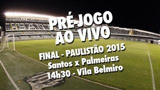 Acompanhe ao vivo, diretamente da Vila Belmiro, o aquecimento para a final do Paulistão 2015 entre Santos e Palmeiras.