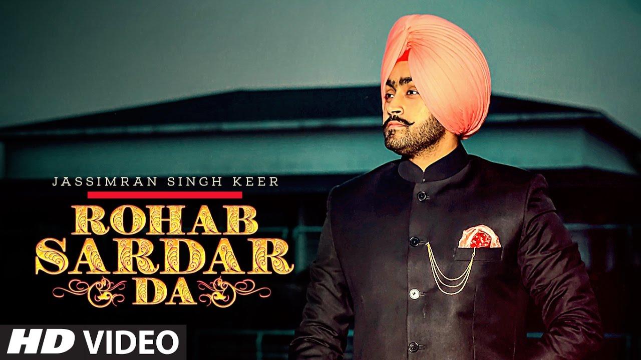 "Rohab Sardar Da: Jassimran Singh Keer Full Song | ""Punjabi Songs 2017"""