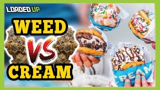 Weed vs Food CREAM Ice Cream Cookie by Loaded Up