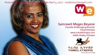 Wisdom Exchange TV With Host Suzanne F Stevens Presents: Samrawit Moges Beyene | Travel Ethiopia