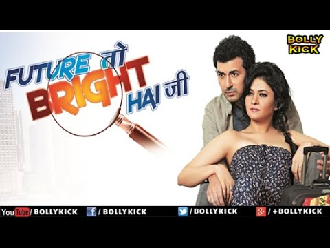 Future Toh Bright Hai Ji Full Movie | Hindi Movies 2019 Full Movie | Sonal Sehgal | Romantic Movies