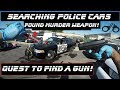 Searching Police Cars Found Murder Weapon