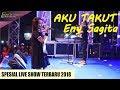 Download Lagu [terbaru] Aku Takut - Eny Sagita Live Madiun 2018 Mp3 Free