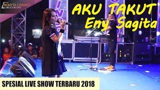 Video [terbaru] Aku Takut - Eny Sagita Live Madiun 2018 MP3, 3GP, MP4, WEBM, AVI, FLV Oktober 2018