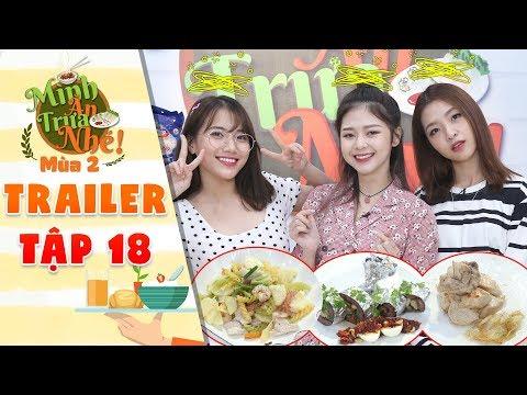 Mình ăn trưa nhé 2 | Tập 18 trailer: 3 cô nàng xinh đẹp nhóm LIME loạn não với hàng loạt tên món ăn - Thời lượng: 2 phút, 54 giây.