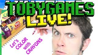 TobyGames LIVE - Let's COLOR with Crayons (w/ Tobuscus)