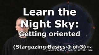 Video Stargazing Basics 1: Learn how get oriented in the night sky for stargazing MP3, 3GP, MP4, WEBM, AVI, FLV Juli 2018