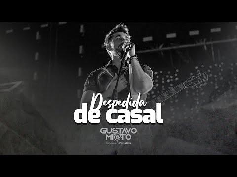 Gustavo Mioto - DESPEDIDA DE CASAL - DVD Ao Vivo Em Fortaleza