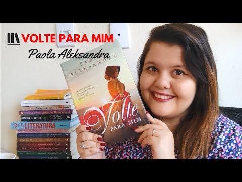 RESENHA: Volte para mim, Paola Aleksandra | Agência Por Paixão