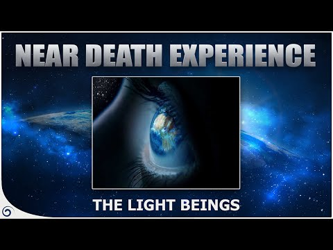 The Light Beings – Near Death Experience