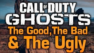 Call Of Duty: Ghosts - The Good, The Bad,&The Ugly - A Critical Overview