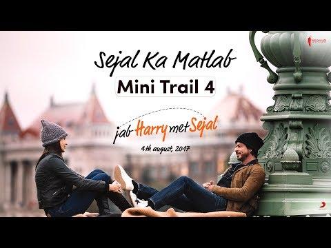 Sejal Ka Matlab | Mini Trail 4 | Jab Harry Met Sejal | Shah Rukh Khan, Anushka Sharma