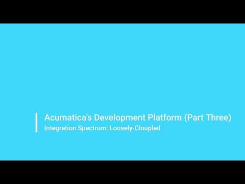 Acumatica's Development Platform (Part Three)
