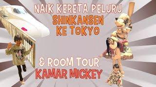 Video Naik Kereta Peluru SHINKANSEN ke TOKYO & Room Tour KAMAR MICKEY MP3, 3GP, MP4, WEBM, AVI, FLV Juli 2018