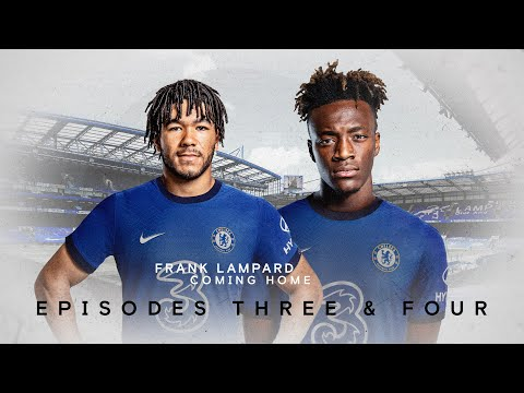 Ep 3 & 4: London Is Blue | The Future's Bright | Frank Lampard: Coming Home