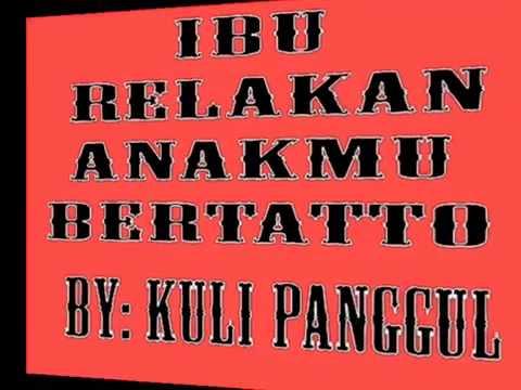 Video Kuli Panggul ~ Ibu Relakan Anakmu Bertattoo download in MP3, 3GP, MP4, WEBM, AVI, FLV January 2017