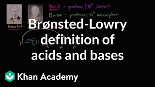 Video Bronsted-Lowry definition of acids and bases | Biology | Khan Academy MP3, 3GP, MP4, WEBM, AVI, FLV September 2018