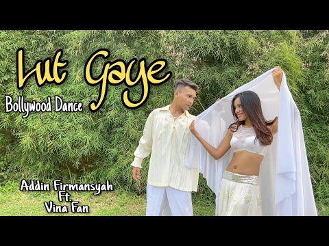 Lut Gaye | Addin Firmansyah ft. Vina Fan | Bollywood Dance Choreography