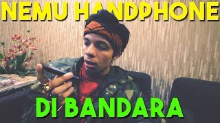 Video NEMU HANDPHONE di Bandara Tiba Tiba di Call 😱 MP3, 3GP, MP4, WEBM, AVI, FLV Oktober 2018