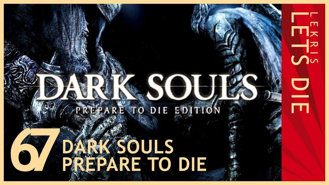 Let's Die - Dark Souls #67 - Brenne!