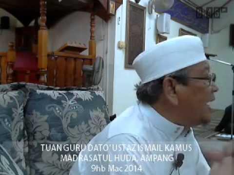Tuan Guru Dato Ustaz Ismail Kamus Madrasatul Huda – 6 Perkara Yg Merosakkan Hati_090314