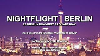 DJ Maretimo - Nightflight Berlin (Full Album) HD, 2018, 2+Hours Night Chill Sounds