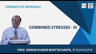Lecture - 36 Combined Stresses - III