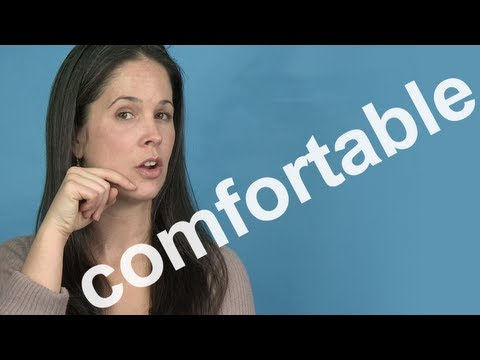 Comfortable - SUBSCRIBE!: http://bit.ly/RE_sub, Fan! http://bit.ly/RE_FB ESL: Learn how AMERICANS say COMFORTABLE -- it may not be what you'll find in a dictionary. See th...