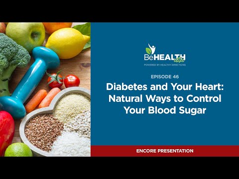 ENCORE — Diabetes and Your Heart: Natural Ways to Control Your Blood Sugar
