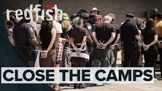 Close The Camps: Fighting The U.S. Detention Industry