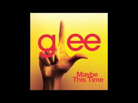 Tekst piosenki Glee Cast - Maybe This Time po polsku