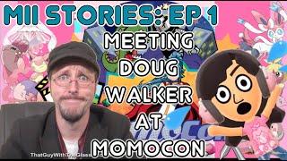 Mii Stories Ep 1:  Meeting Doug Walker at Momocon