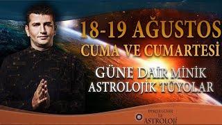 18 - 19 AĞUSTOS CUMA VE CUMATESİ GÜNÜ gökyüzü gündemi ve etkileri nasıl olacak? Dinçer GÜNER'den günlük Astroloji...