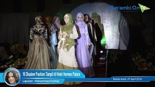 16 Disainer Fashion Terkemuka Tampil di Hotel Hermes Palace Banda Aceh